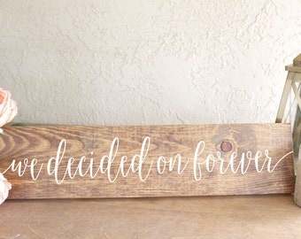 We Decided on Forever Sign - Engagement Photos Sign - Engagement Photo Prop - Wood Wedding Sign - Wooden Engagement Sign - Engagement Sign
