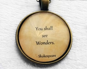 "William Shakespeare ""You shall see wonders."" Pendant & Necklace"