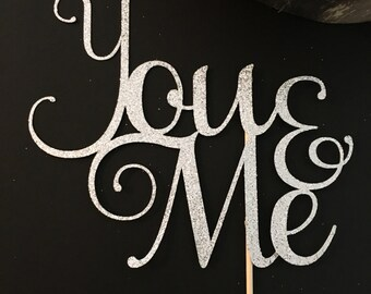You and Me cake topper ,, engagement party cake topper .. bridal shower cake topper .. wedding cake topper