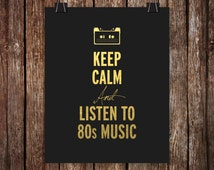 Keep calm and listen to 80s music  Gold Foil Print Art / real gold foil / Graphic Design / printed with high quality