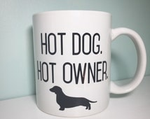 Hot Dog Hot Owner Dachshund Mug - Dachshund Mug - 11oz high quality ceramic mug - microwave and dishwasher safe