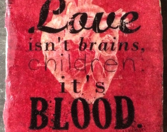 Love Is Blood Buffy Spike Quote Coaster or Decor Accent