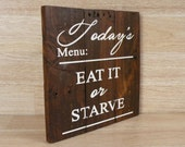 Today's Menu Eat It Or Starve, Kitchen Hummer Wood Sign