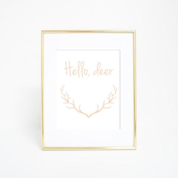 Hello Deer Print, Woodland Nursery, Hello Deer, Digital Wall Print, Wall Art Quote, Printable Wall Art, Wall Art, Nursery Art Print