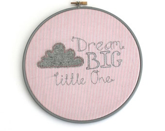 Dream Big Little One - embroidered hoop - Nursery art - baby gift
