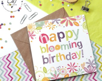 Happy Blooming Birthday greetings card - bright & colourful stationery designed by Claire Wilson Designs. Designed and printed in the UK