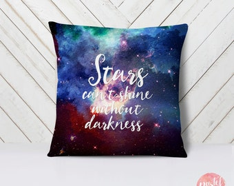 Stars Can't Shine Without Darkness Quote – Galaxy - Throw Pillow Case, Pillow Cover, Home Decor - TPC1169