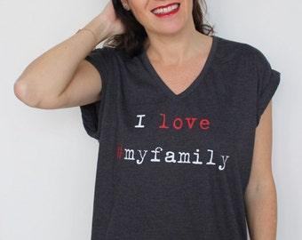 Oversize women t-shirt I LOVE #MYFAMILY