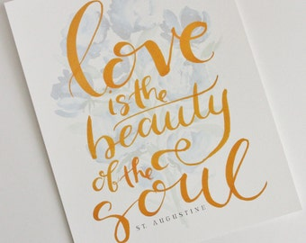Love is the Beauty of the Soul St. Augustine 5x7 print