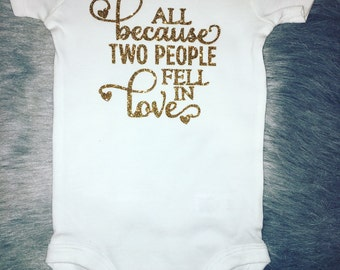all because two people fell in love baby girl onesie, baby girl clothes, baby girl shirt, baby girl onesie, baby shower gift