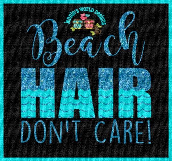 Beach Hair Don't Care SVG Cut File