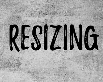 Resizing - Free to resize - International only