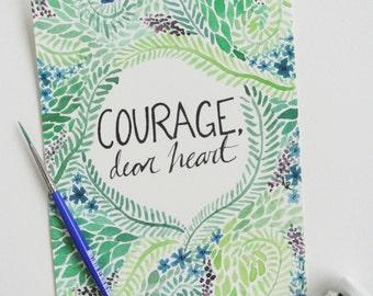 Courage, Dear Heart - 5 x 7