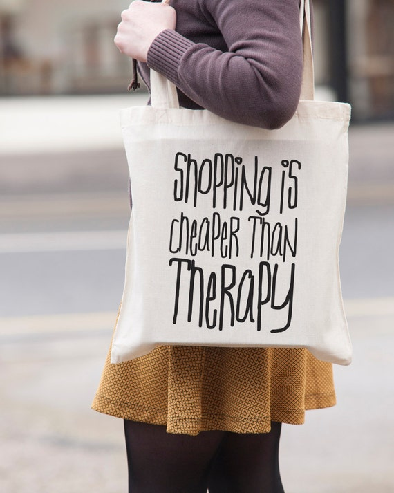 Shopping is cheaper than therapy - canvas tote shopping bag - shoulder bag - beach tote - canvas tote bag - Market Bag