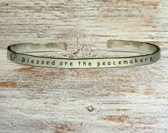 "Christian Gifts - Blessed are the peacemakers - Cuff Bracelet Jewelry Hand Stamped 1/4"" Organic, Smooth Texture Copper Brass or Aluminum"