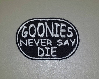 Sew on Embroidered Patch - Goonies never say Die
