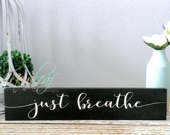 Just Breathe  - Just Breathe Sign - Inspirational Sign - Inspirational Wall Art - Let It Go - Handpainted Signs - Gallery Wall Decor