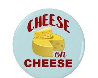 Raised by Wolves - Cheese on Cheese  - Badge - Magnet - Fridge Magnet - Quotes -  TV - Comedy - Caitlin Moran