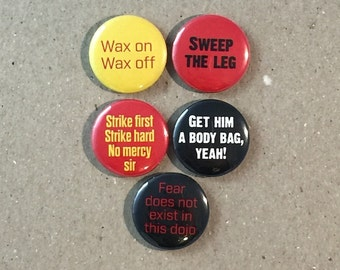 Karate Kid Movie Quotes Fan Art 5 - 1 Inch Button Badge Pinback Pin Set