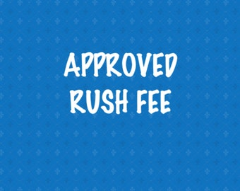 Approved RUSH FEE