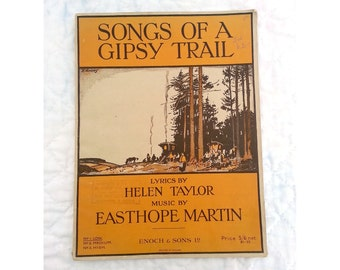 Songs Of A Gipsy Trail. Lyrics By Helen Taylor, Music By Easthope Martin. Piano-Vocal Score, No 1 For Low Voice. Enoch & Sons, 1923.