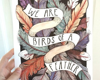 We Are Birds Of A Feather 8x10 Art Print Archival Paper