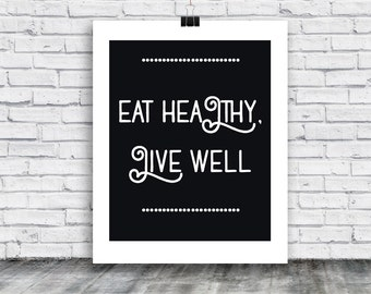 Eat Health Live Well - Kitchen Poster Download - digital print - food - home goods - posters - digital print -  instant download