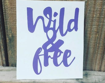 Wild & Free Decal