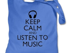 Keep Calm And Listen To Music,A choice of 7 Colours,Shopping Bag,Grocery Bag,Birthday Gift,Gift For Her,Wedding Gift,Bride Gift