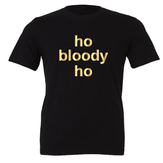 ho bloody ho T-Shirt. Ugly Christmas Shirt. Santa Shirt. Funny Christmas Tee.