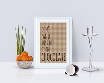 "POSTER PRINTABLE Don't panic just dip it in chocolate. Size 8""x10"" (20x25cm)"