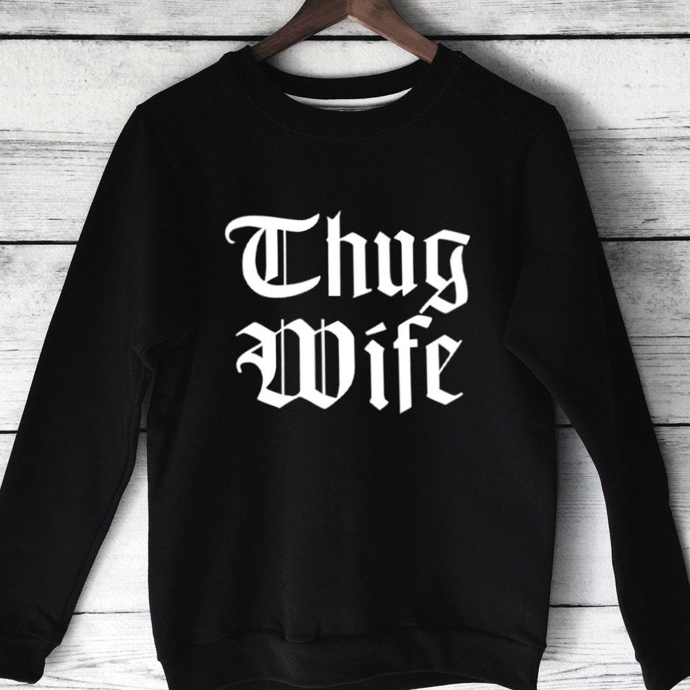 T shirt design jacksonville fl - Thug Wife Sweatshirt In Black For Women Wife Sweatshirts Wife Shirts Thug Wife Shirt Funny Wife Shirts Cute Wife Shirts