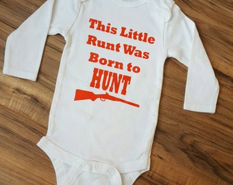 This Runt was Born to Hunt  bodysuit- baby boy, hunting buddy, baby shower gift, camo baby,  short or long sleeve, daddy's hunting buddy