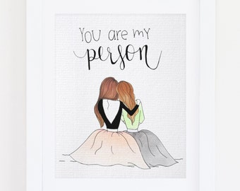 "best friend print / you are my person print 9"" x 12"""