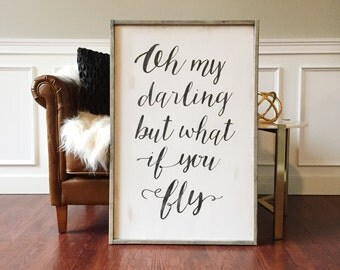 Oh my darling, but what if you fly