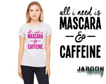 All I Need Is Mascara and Caffeine