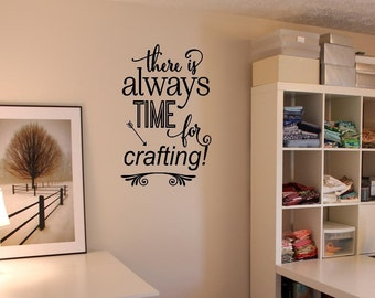 Wall Decal, Craft room decal, Always time for crafting