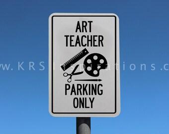 Art Teacher Parking Only