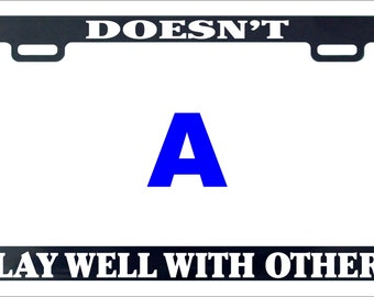 Doesn't play well with others funny humor license plate frame holder tag