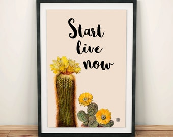 Start live now Print Instant download, Desert Cactus Wall decor, Mexican typhography, Arizona quote, Botanical Inspirational, Eco friendly.