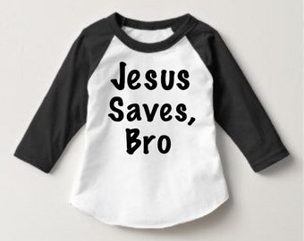 Jesus saves bro, Jesus saves