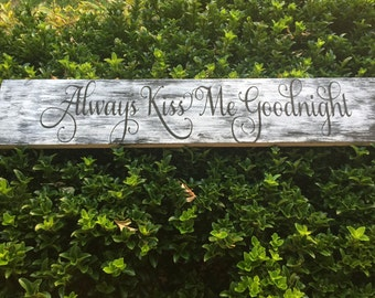Always kiss me good night hand painted  wood sign