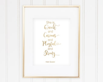 Kate Spade - She is Quick and Curious and Playful and Strong - Real Gold Foil
