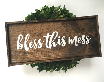 Bless This Mess Handcrafted Wooden Sign