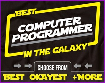 Best Computer Programmer In The Galaxy Shirt Programmer Shirt Gift For Computer Programmer
