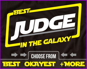 Best Judge In The Galaxy Shirt Judge Shirt Gift For Judge