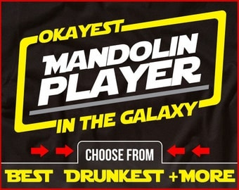 Okayest Mandolin Player In The Galaxy Shirt Funny Mandolin Shirt GIft for Mandolin Player