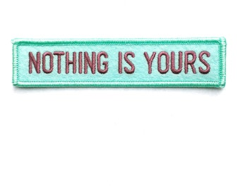 Teal Blue Nothing Is Yours Patch