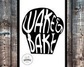 Wake & Bake Print
