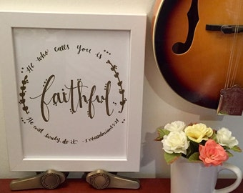 Scripture decor; 8x10; Bible Verse art; Christian gift; 1 Thessalonians 5:24; Graduation gift; Christian decor